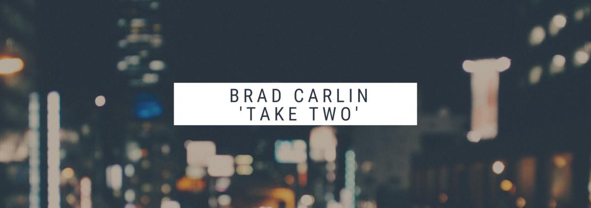 "Brad Carlin – ""Take Two"" – Original Composition"
